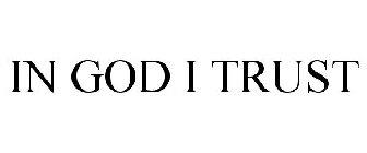 IN GOD I TRUST Trademark - Serial Number 85476310 :: Justia Trademarks