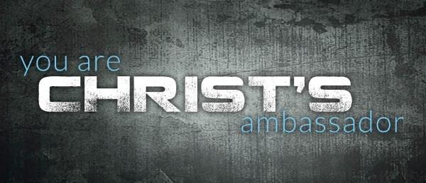 You Are An Ambassador of Christ